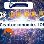Cryptoeconomics 101