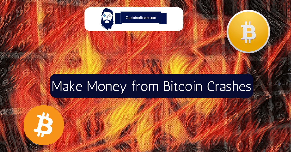 Make Money from Bitcoin Crashes