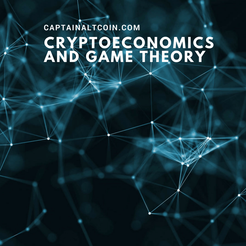CRYPTOECONOMICS AND GAME THEORY