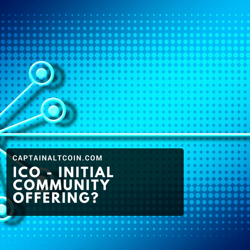 ICO - INITIAL COMMUNITY OFFERING