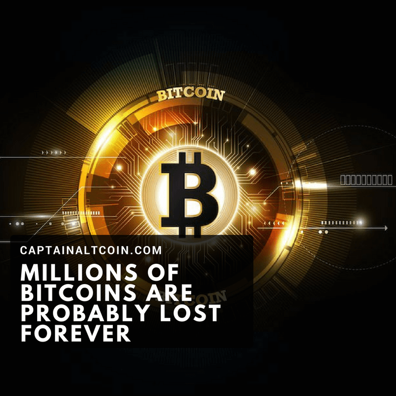 Millions of Bitcoin are probably lost forever