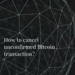 cancel bitcoin transaction