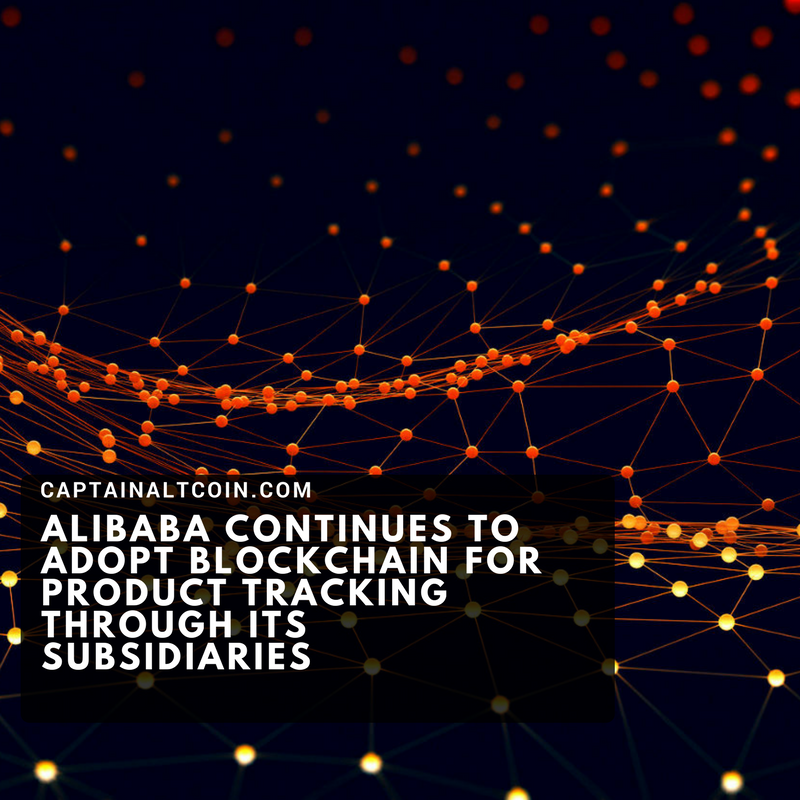 ALIBABA CONTINUES TO ADOPT BLOCKCHAIN FOR PRODUCT TRACKING THROUGH ITS SUBSIDIARIES