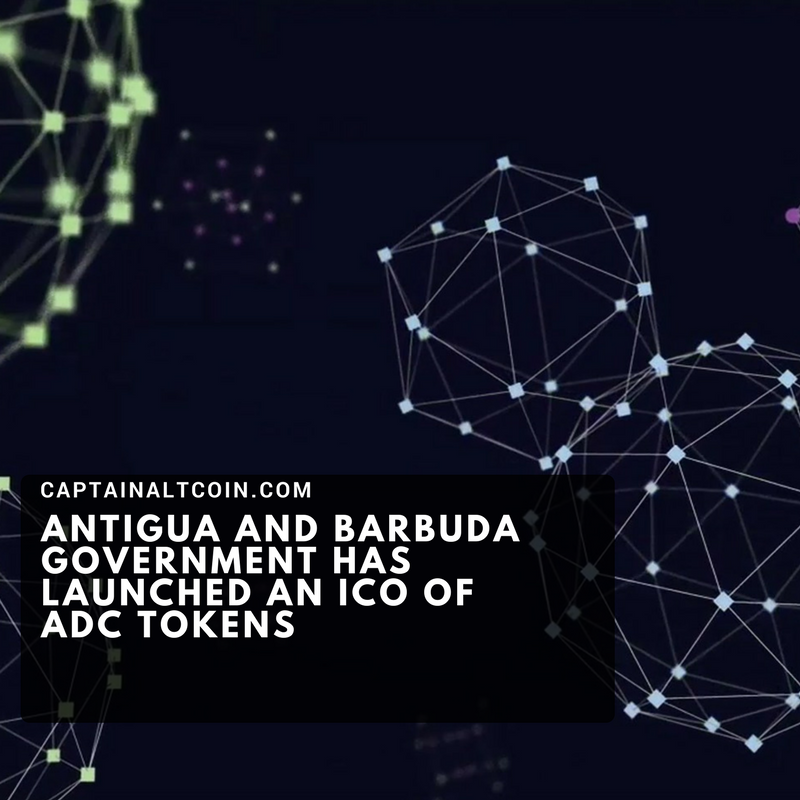 Antigua and Barbuda Government has Launched an ICO of ADC tokens
