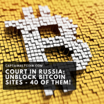 Court in Russia_ Unblock Bitcoin Sites - 40 of them