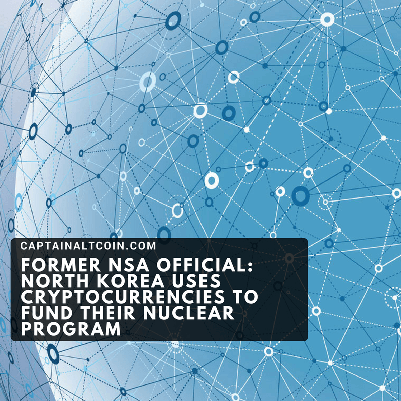 Former NSA Official_ North Korea uses Cryptocurrencies to Fund Their Nuclear Program