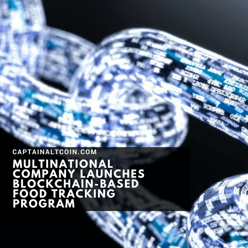 MULTINATIONAL COMPANY LAUNCHES BLOCKCHAIN-BASED FOOD TRACKING PROGRAM