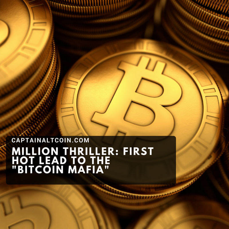 Million thriller_ First hot lead to the _Bitcoin Mafia_