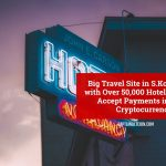 Big Travel Site in S.Korea with Over 50,000 Hotels to Accept Payments in 12 Cryptocurrencies