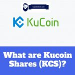 All About KuCoin Shares (KCS)