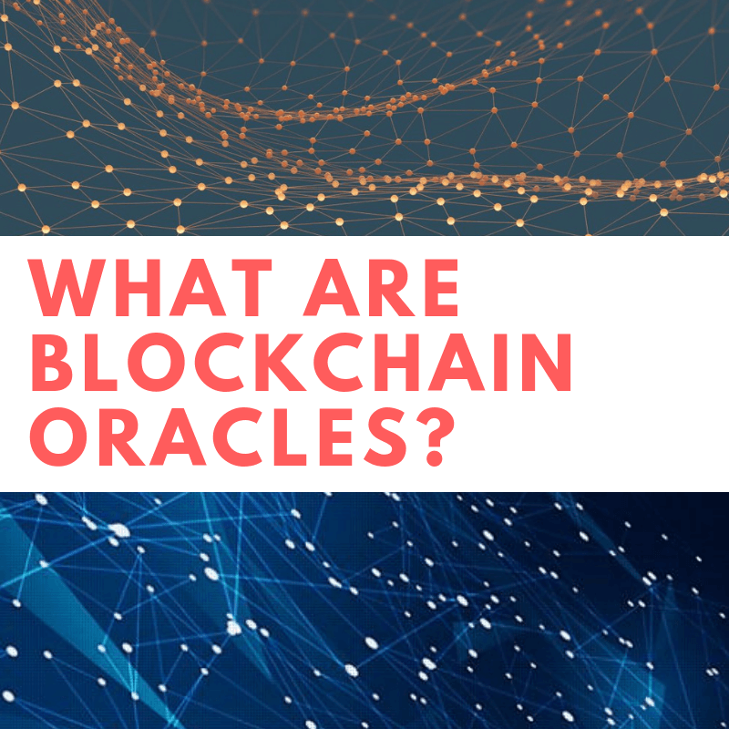 WHAT ARE BLOCKCHAIN ORACLES_