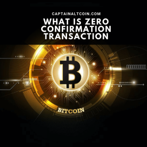 WHAT IS ZERO CONFIRMATION TRANSACTION