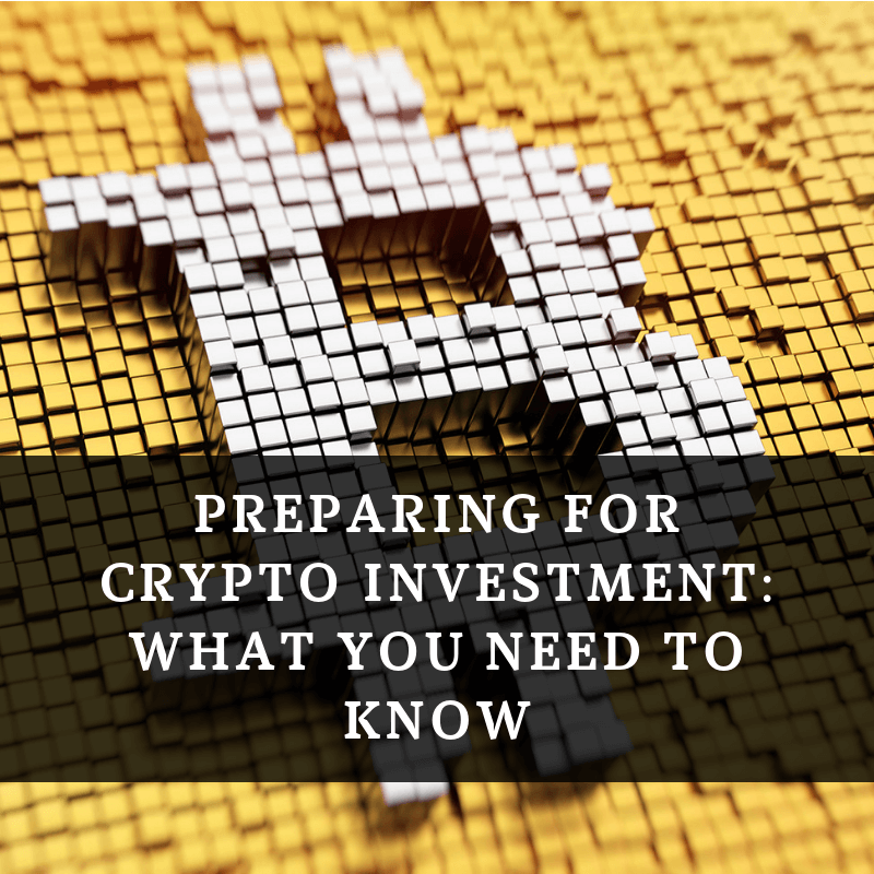 PREPARING FOR CRYPTO INVESTMENT_ WHAT YOU NEED TO KNOW