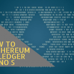 HOW TO SEND ETHEREUM FROM LEDGER NANO S