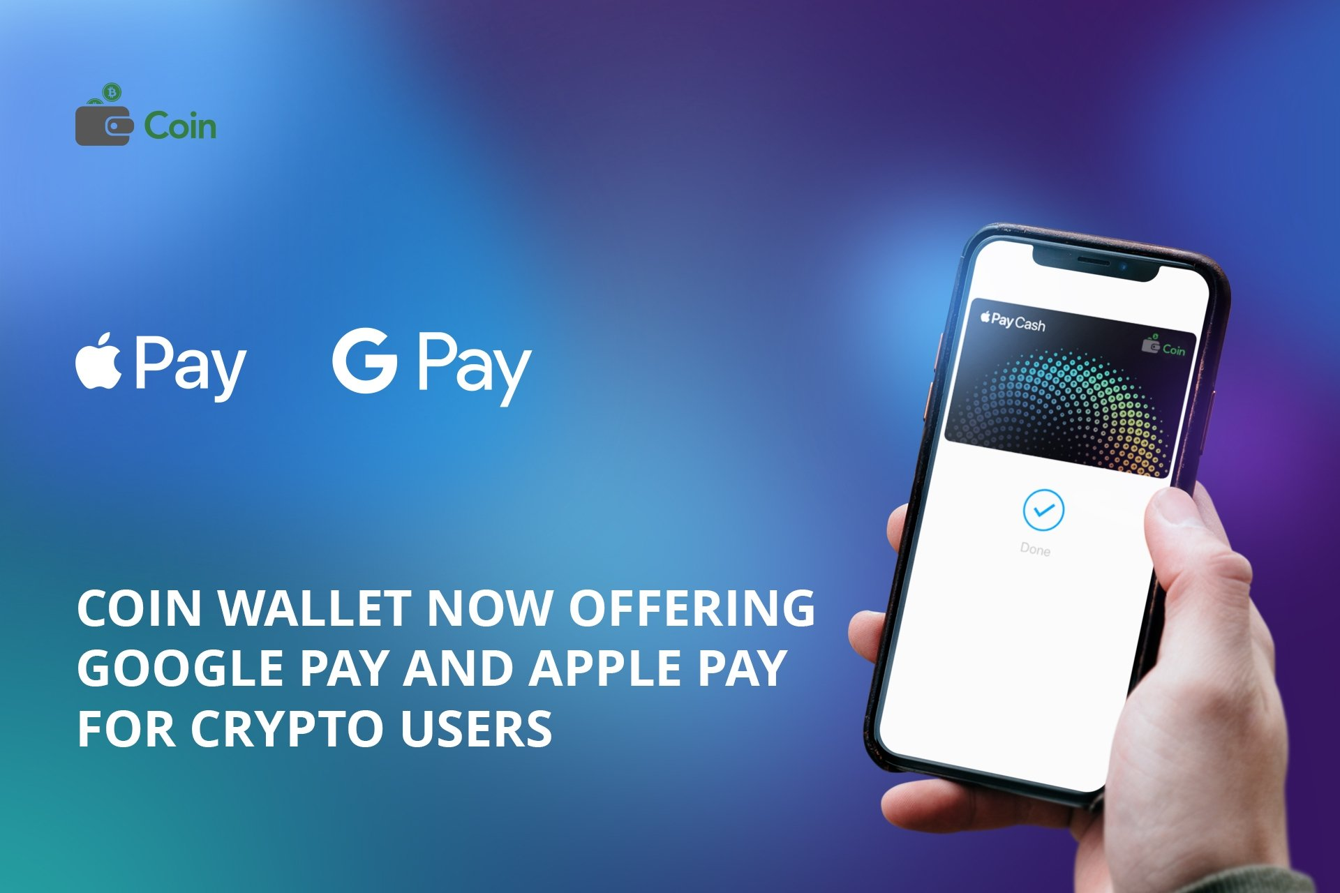 Coin Wallet Now Offering Google Pay and Apple Pay for Crypto Users
