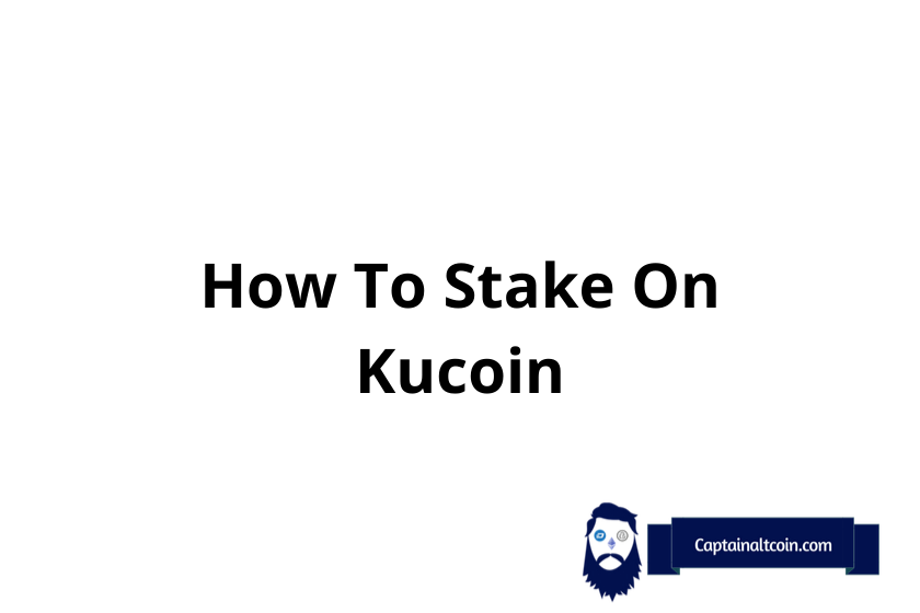 Kucoin Staking Review – What Coins Can You Stake On Kucoin? Is It Safe?