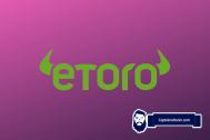 eToro Review 2021 – Pros & Cons, Fees, Features